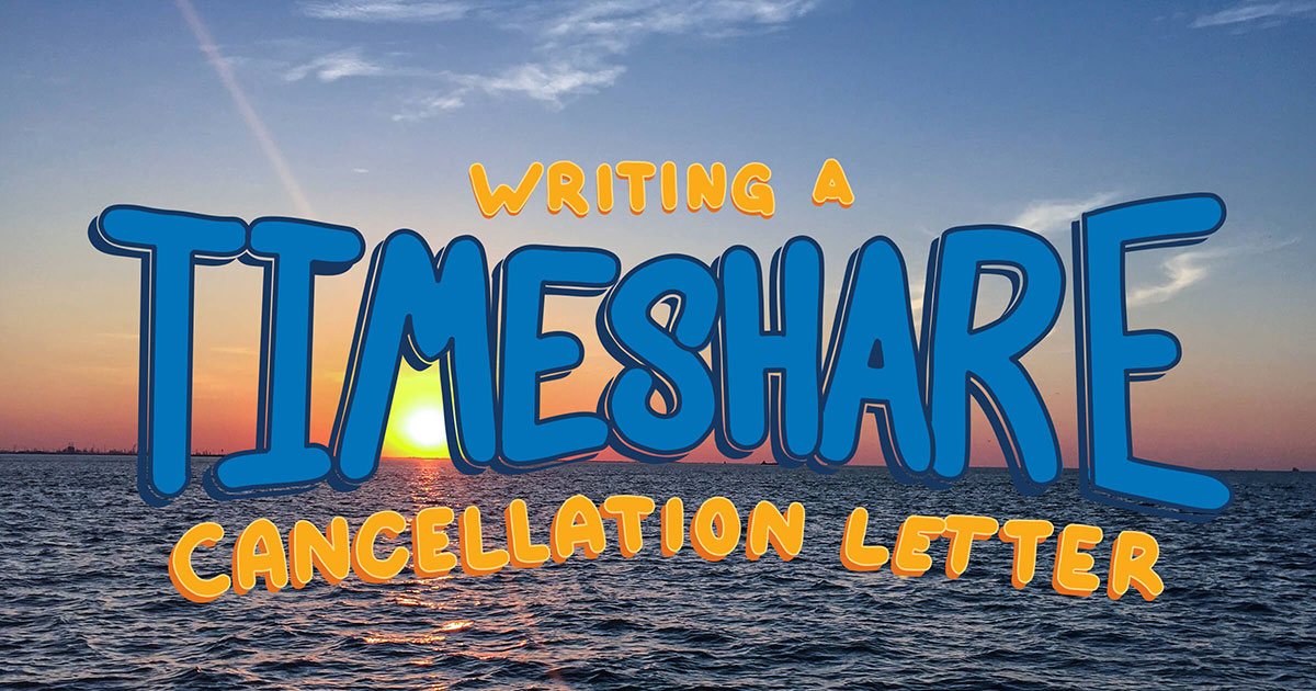 How To Write A Timeshare Cancellation Letter?